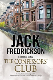 The Confessors' Club - A Dek Elstrom PI mystery set in Chicago ebook by Jack Fredrickson