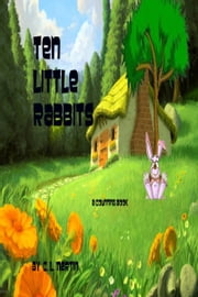 Ten Little Rabbits ebook by C.L Martin
