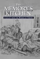 In Memory's Kitchen - A Legacy from the Women of Terezin ebook by Cara De Silva, Bianca Steiner Brown, Michael Berenbaum
