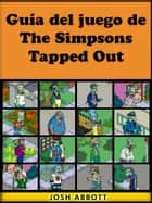 Guía Del Juego De The Simpsons Tapped Out ebook by Joshua Abbott, Marina García Rodríguez
