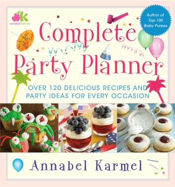 Complete Party Planner ebook by Annabel Karmel