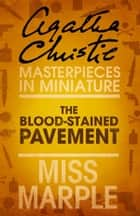 The Blood-Stained Pavement: A Miss Marple Short Story 電子書 by Agatha Christie
