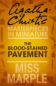 The Blood-Stained Pavement: A Miss Marple Short Story ebook by Agatha Christie