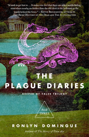 The Plague Diaries - Keeper of Tales Trilogy: Book Three ebook by Ronlyn Domingue