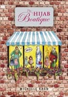 The Hijab Boutique ebook by Michelle Khan