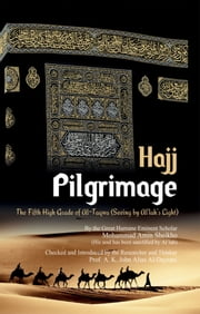 Pilgrimage (Hajj) - The Fifth High Grade of At-Taqwa (Seeing by Al'lah's Light) ebook by Mohammad  Amin Sheikho,A. K. John  Alias Al-Dayrani