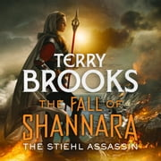 The Stiehl Assassin: Book Three of the Fall of Shannara livre audio by Terry Brooks