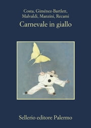 Carnevale in giallo ebook by Gian Mauro Costa, Aa. Vv., Alicia Giménez-Bartlett,...