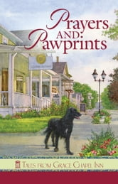 Prayers and Pawprints: Tales from Grace Chapel Inn ebook by Diann Hunt