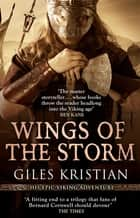 Wings of the Storm - (The Rise of Sigurd 3) ebook by Giles Kristian