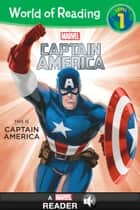 World of Reading Captain America: This Is Captain America - A Marvel Read-Along (Level 1) ebook by Marvel Press