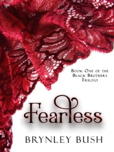Fearless - The Black Brothers Trilogy, #1 ebook by Brynley Bush