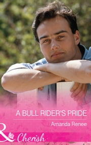 A Bull Rider's Pride (Mills & Boon Cherish) (Welcome to Ramblewood, Book 8) ebook by Amanda Renee
