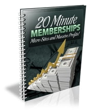 20 Minute Memberships - Micro Sites and Massive Profits ebook by Sven Hyltén-Cavallius
