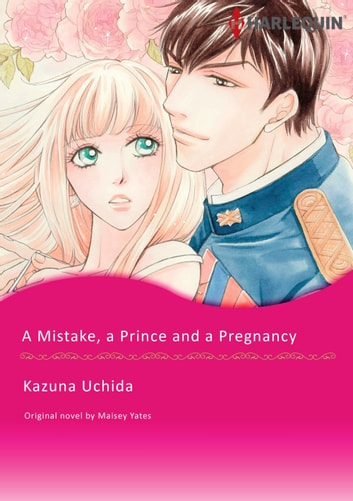 A Mistake A Prince And A Pregnancy Ebook By Maisey Yates