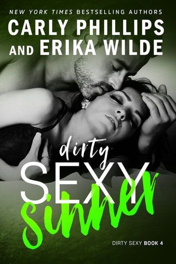 Dirty Sexy Sinner ebook by Carly Phillips,Erika Wilde