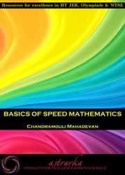 Basics of Speed Mathematics ebook by Chandramouli Mahadevan