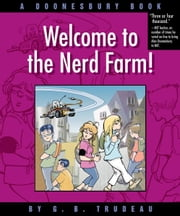 Welcome to the Nerd Farm! - A Doonesbury Book ebook by G. B. Trudeau