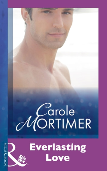 Everlasting Love (Mills & Boon Modern) eBook by Carole Mortimer