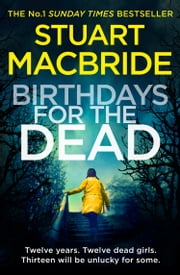 Birthdays for the Dead ebook by Stuart MacBride