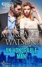 An Honorable Man ebook by Margaret Watson
