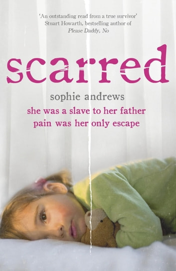 Scarred - She was a slave to her father. Pain was her only escape. ebook by Sophie Andrews