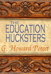 The Education Hucksters ebook by G.  Howard Poteet