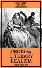 3 books to know Literary Realism ebook by Gustave Flaubert, Joseph Conrad, Fyodor Dostoevsky,...