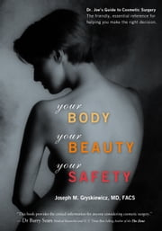 Your Body, Your Beauty, Your Safety, 2nd edition ebook by Dr. Joseph M. Gryskiewicz