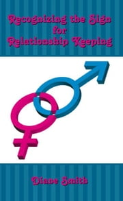 Recognizing the Sign for Relationship Keeping ebook by Diane Smith