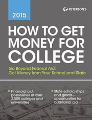 How to Get Money for College 2015 ebook by Peterson's