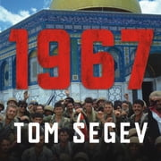 1967 - Israel, the War, and the Year That Transformed the Middle East sesli kitap by Tom Segev