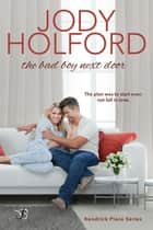 The Bad Boy Next Door ebook by Jody Holford