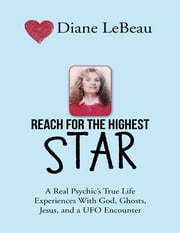 Reach for the Highest Star ebook by Diane LeBeau