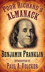 Poor Richard's Almanack ebook by Benjamin Franklin,Paul A. Volcker