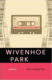 Wivenhoe Park ebook by Ben Vendetta