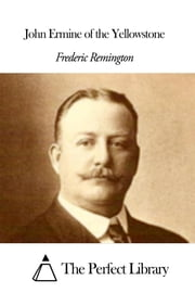 John Ermine of the Yellowstone ebook by Frederic Remington