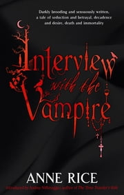 Interview With The Vampire - Number 1 in series ebook by Anne Rice