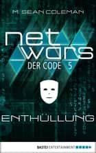 netwars - Der Code 5: Enthüllung - Thriller ebook by M. Sean Coleman, Kerstin Fricke