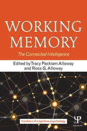 Working Memory - The Connected Intelligence ebook by Tracy Packiam Alloway,Ross G. Alloway