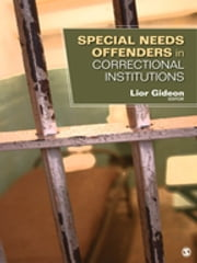 Special Needs Offenders in Correctional Institutions ebook by Dr. Lior Gideon
