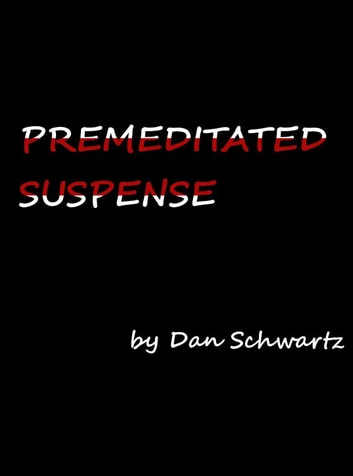 Premeditated Suspense ebook by Dan Schwartz