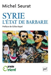 Syrie, l'État de barbarie ebook by Michel Seurat