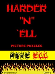 "Harder ""N"" Ell 2 (More Ell) ebook by Brad Shirley"