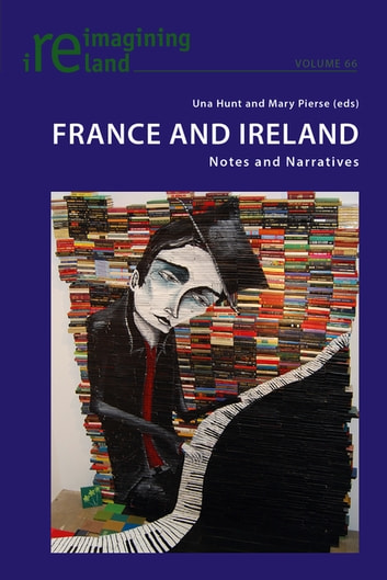 France and Ireland - Notes and Narratives ebook by