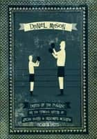 Picador Shots: Death of the Pugilist, or The Famous Battle of Jacob Burke and Blindman McGraw ebook by Daniel Mason