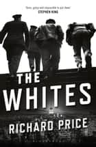 The Whites ebook by