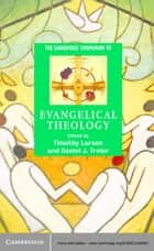 The Cambridge Companion to Evangelical Theology ebook by Timothy Larsen, Daniel J. Treier