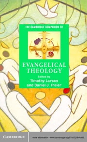 The Cambridge Companion to Evangelical Theology ebook by Timothy Larsen,Daniel J. Treier