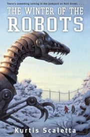 The Winter of the Robots ebook by Kurtis Scaletta